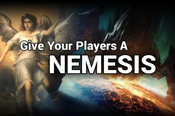 Give Your Players A Nemesis | Tabletop and VIdeo Games